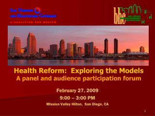 Health Reform:  Exploring the Models A panel and audience participation forum