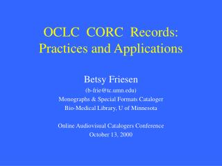 OCLC  CORC  Records: Practices and Applications