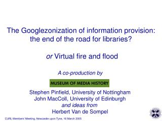 The Googlezonization of information provision:  the end of the road for libraries?