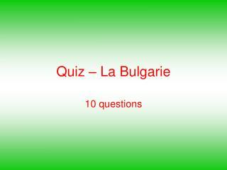 Quiz � La Bulgarie