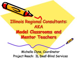 Illinois Regional Consultants: AKA  Model Classrooms and  Mentor Teachers