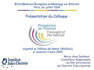 organisé au Château de Namur (Wallonie) le vendredi 4 mars 2005