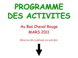 PROGRAMME DES ACTIVITES