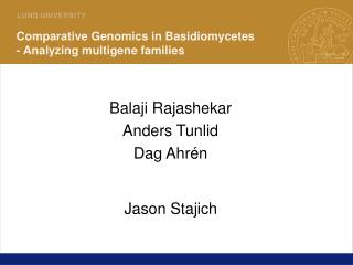 Comparative Genomics in Basidiomycetes - Analyzing multigene families