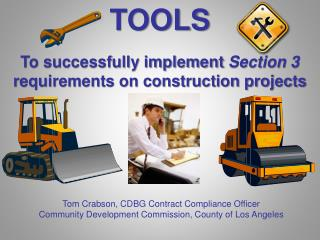 TOOLS To successfully implement  Section 3  requirements on construction projects
