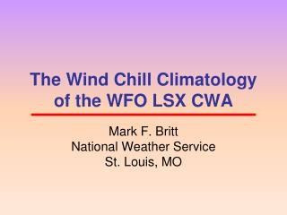 The Wind Chill Climatology  of the WFO LSX CWA