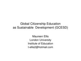 Global Citizenship Education  as Sustainable  Development (GCESD)