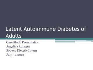 Latent Autoimmune Diabetes  of  Adults