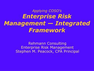 Applying COSO�s Enterprise Risk Management � Integrated Framework