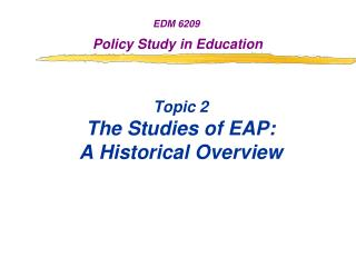Topic 2 The Studies of EAP:  A Historical Overview