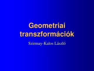 Geometriai  t ranszformációk