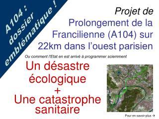 Projet de Prolongement de la Francilienne (A104) sur  22km dans l'ouest parisien