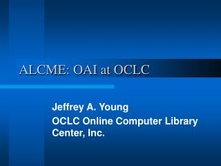 ALCME: OAI at OCLC