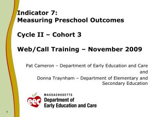 Indicator 7:  Measuring Preschool Outcomes Cycle II – Cohort 3 Web/Call Training – November 2009