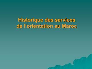 Historique des services  de l'orientation au Maroc