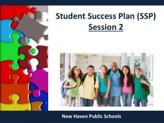 Student Success  Plan (SSP) Session 2