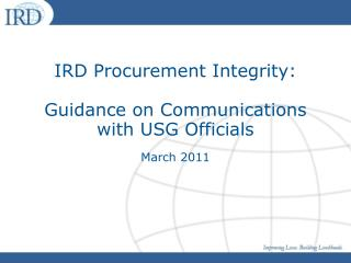 IRD Procurement Integrity: Guidance on Communications with USG Officials