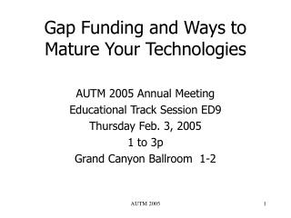 Gap Funding and Ways to Mature Your Technologies