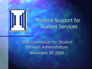 Federal Support for Student Services