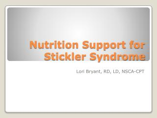Nutrition Support for Stickler Syndrome