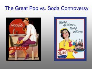 The Great Pop vs. Soda Controversy