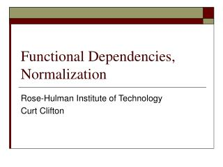 Functional Dependencies, Normalization