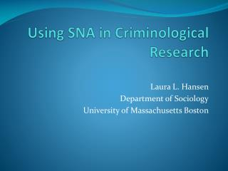 Using SNA in Criminological Research