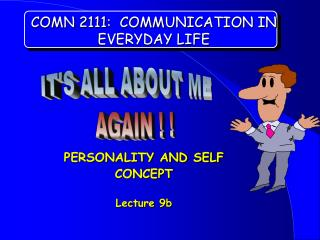 COMN 2111 :  COMMUNICATION IN EVERYDAY LIFE