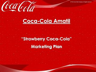 "Coca-Cola Amatil ""Strawberry Coca-Cola"" Marketing Plan"
