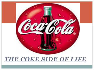 The coke side of life
