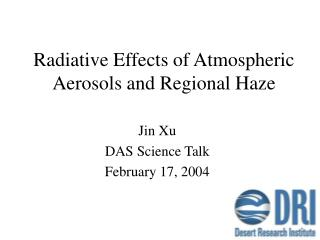 Radiative Effects of Atmospheric Aerosols and Regional Haze