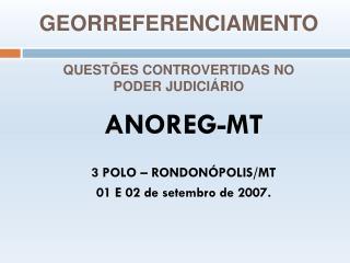 GEORREFERENCIAMENTO QUESTÕES CONTROVERTIDAS NO  PODER JUDICIÁRIO