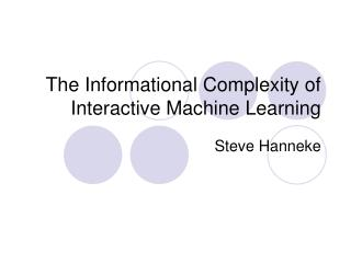 The Informational Complexity of Interactive Machine Learning