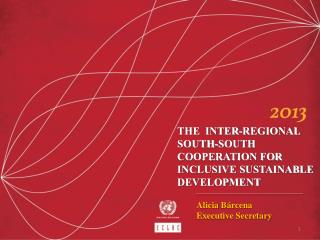 THE  INTER-REGIONAL  SOUTH-SOUTH COOPERATION FOR INCLUSIVE SUSTAINABLE DEVELOPMENT