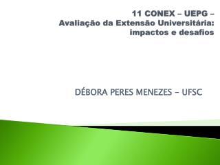11 CONEX  –  UEPG  – Avaliação da Extensão Universitária: impactos e desafios