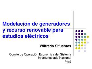 Wilfredo Sifuentes Comité de Operación Económica del Sistema Interconectado Nacional Perú