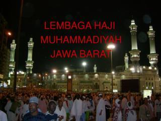 LEMBAGA HAJI  MUHAMMADIYAH JAWA BARAT