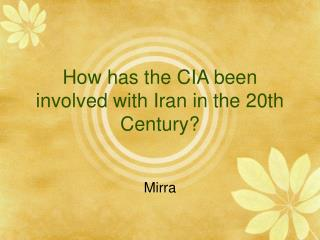How has the CIA been involved with Iran in the 20th Century?