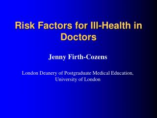 Risk Factors for Ill-Health in Doctors