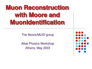 Muon Reconstruction with Moore and MuonIdentification
