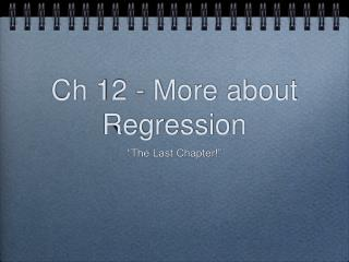 Ch 12 - More about Regression