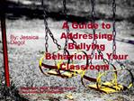 A Guide to Addressing Bullying Behaviors in Your Classroom