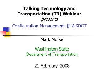 Talking Technology and Transportation (T3) Webinar presents Configuration Management @ WSDOT