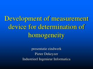 Development of measurement device for determination of homogeneity