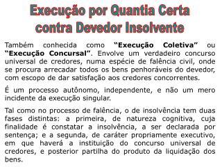 Execução por Quantia Certa contra Devedor Insolvente
