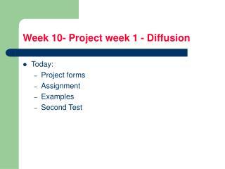 Week 10- Project week 1 - Diffusion