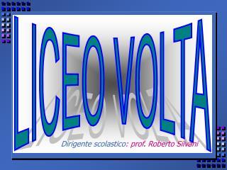 Dirigente scolastico : prof .  Roberto Silvani
