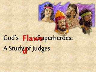 God�s              Superheroes: A Study of Judges