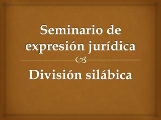 Seminario de expresión jurídica