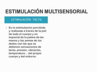 ESTIMULACI�N MULTISENSORIAL